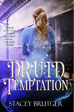 Druid Temptation by Stacey Brutger